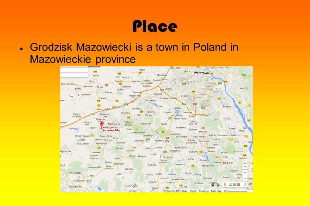 Place Grodzisk Mazowiecki is a town in Poland in Mazowieckie province
