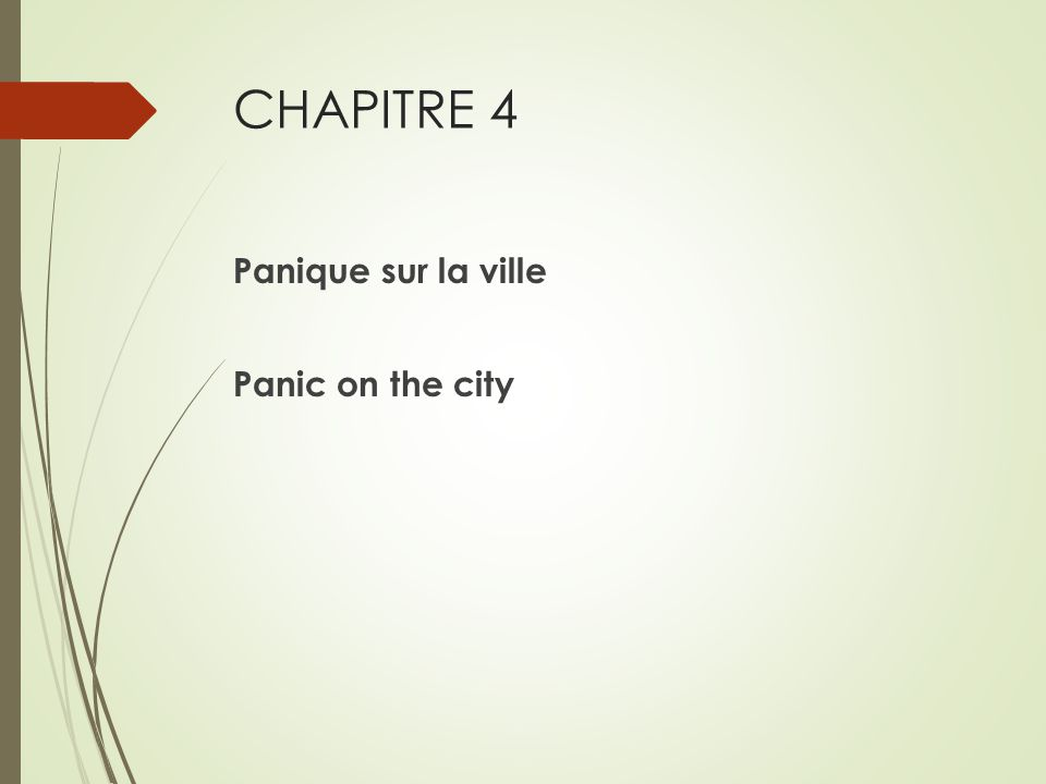 CHAPITRE 4 Panique sur la ville Panic on the city