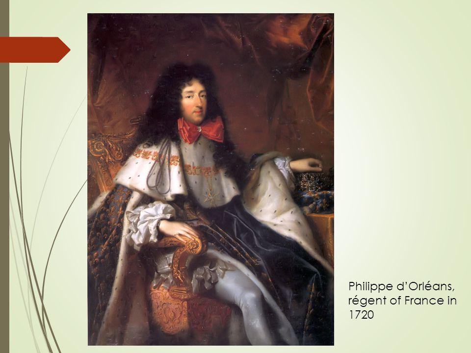 Philippe d'Orléans, régent of France in 1720