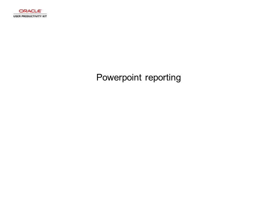 Powerpoint reporting