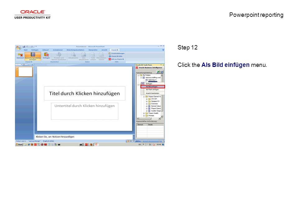 Powerpoint reporting Step 12 Click the Als Bild einfügen menu.