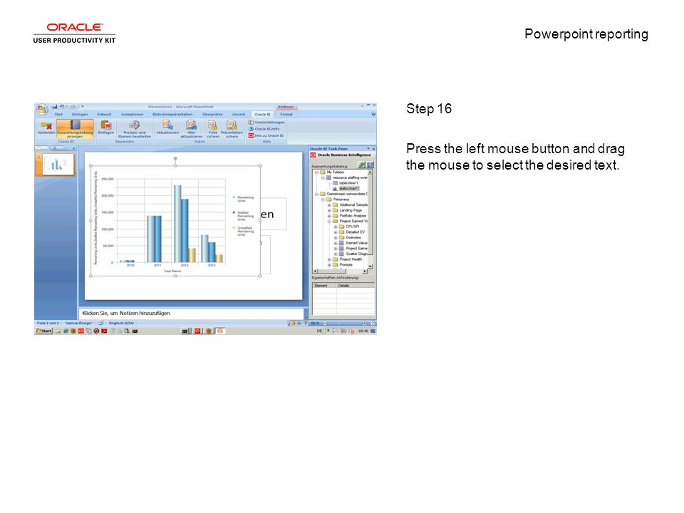 Powerpoint reporting Step 16 Press the left mouse button and drag the mouse to select the desired text.