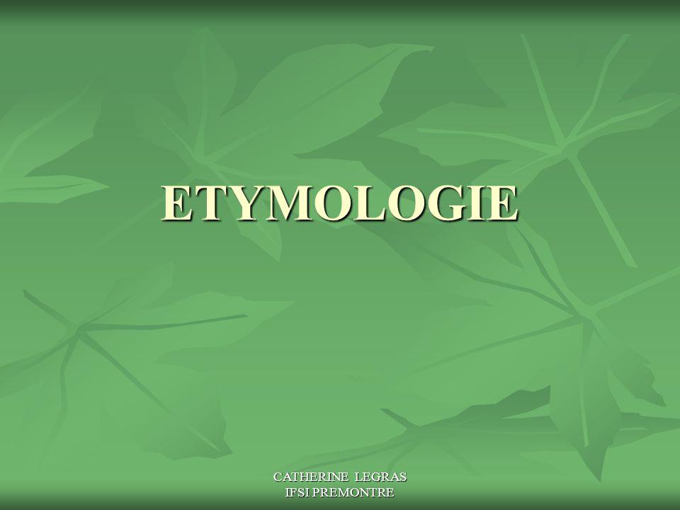 CATHERINE LEGRAS IFSI PREMONTRE ETYMOLOGIE