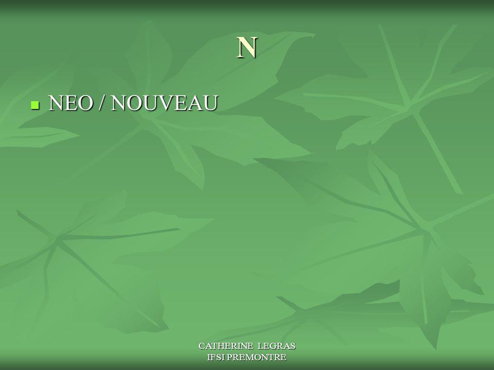 CATHERINE LEGRAS IFSI PREMONTRE N NEO / NOUVEAU NEO / NOUVEAU
