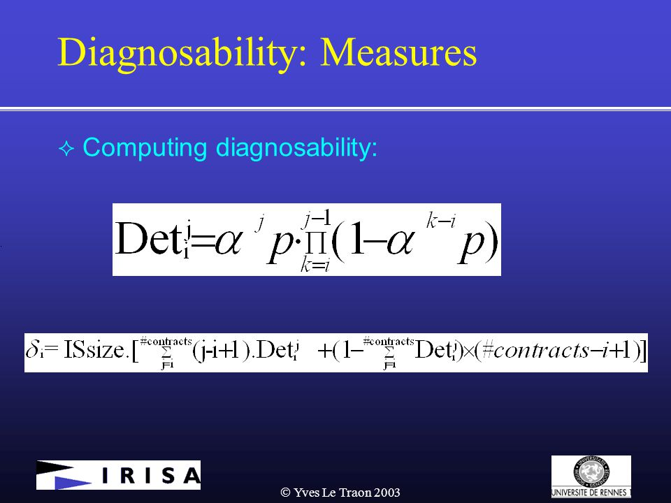  Yves Le Traon 2003 Diagnosability: Measures  Computing diagnosability:.