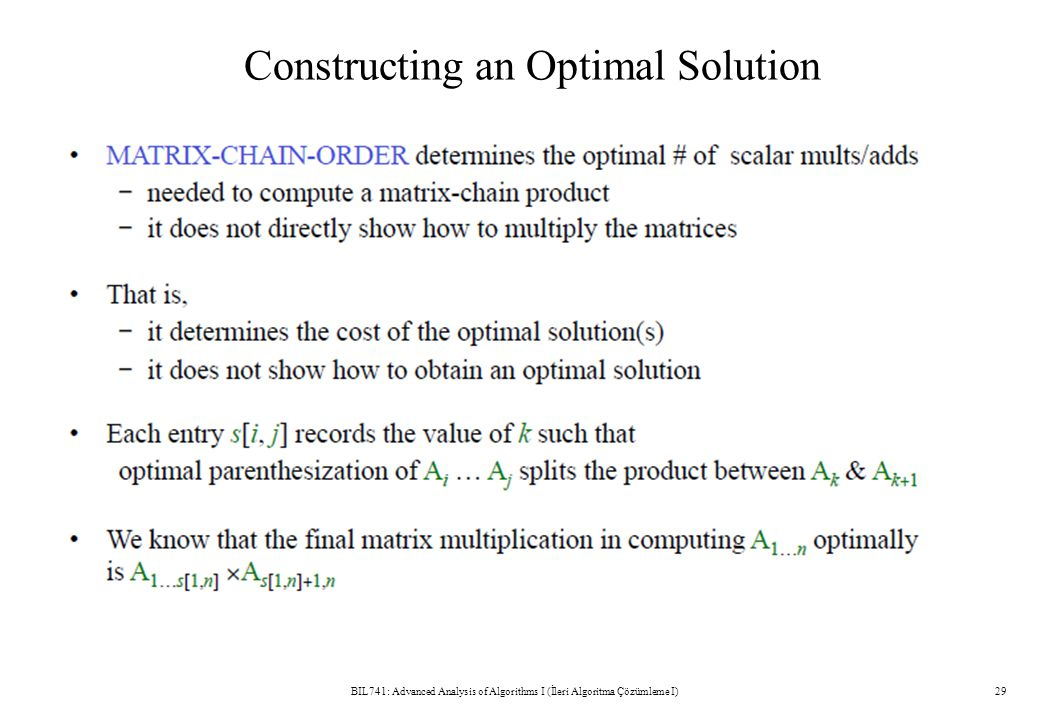 Constructing an Optimal Solution BIL741: Advanced Analysis of Algorithms I (İleri Algoritma Çözümleme I)29