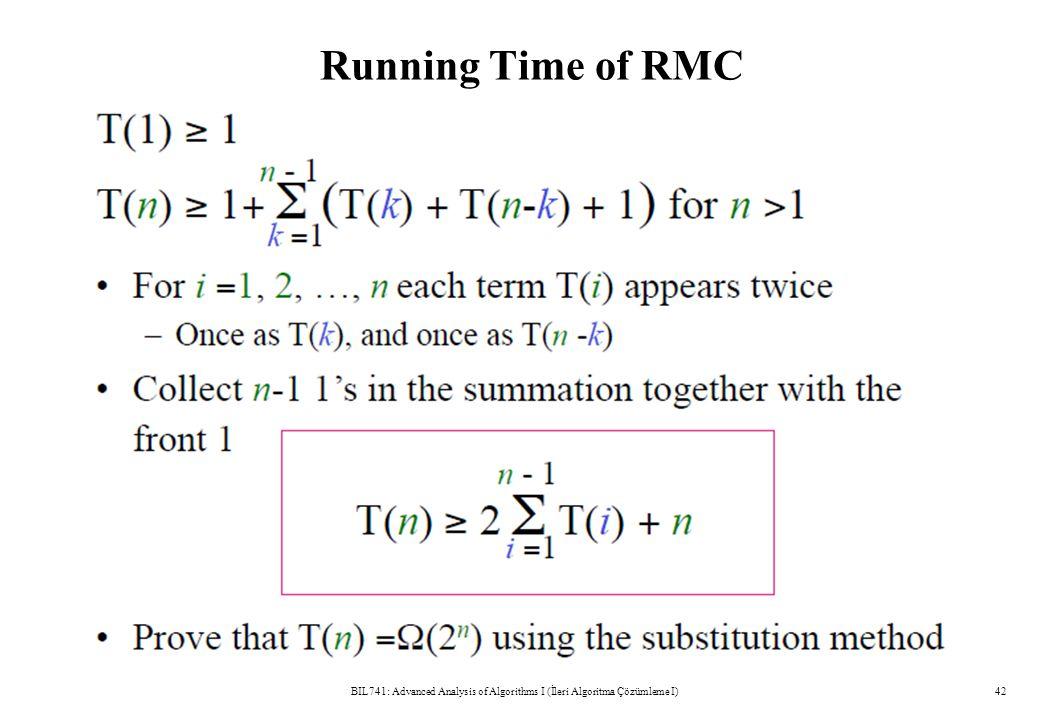 Running Time of RMC BIL741: Advanced Analysis of Algorithms I (İleri Algoritma Çözümleme I)42
