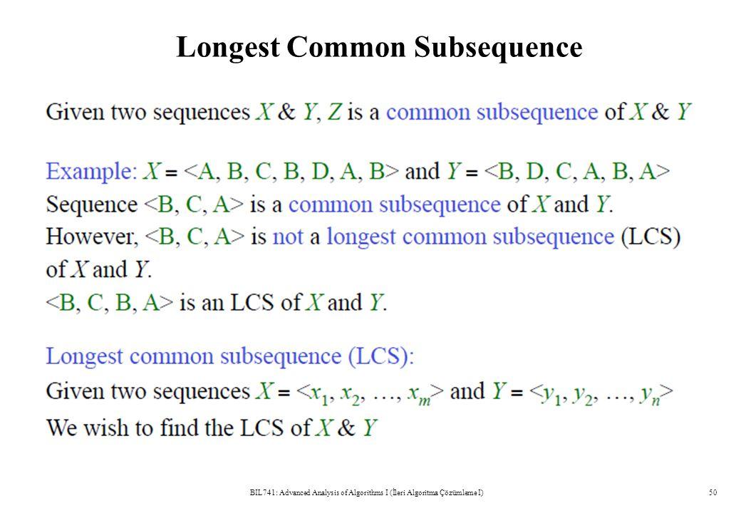Longest Common Subsequence BIL741: Advanced Analysis of Algorithms I (İleri Algoritma Çözümleme I)50