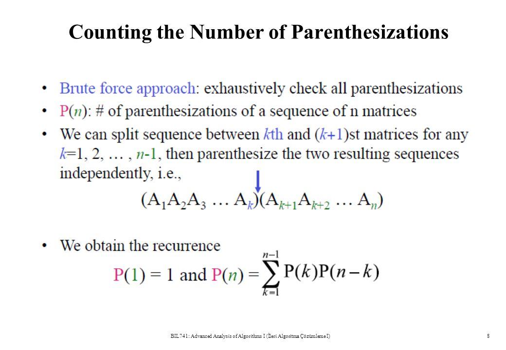 Counting the Number of Parenthesizations BIL741: Advanced Analysis of Algorithms I (İleri Algoritma Çözümleme I)8