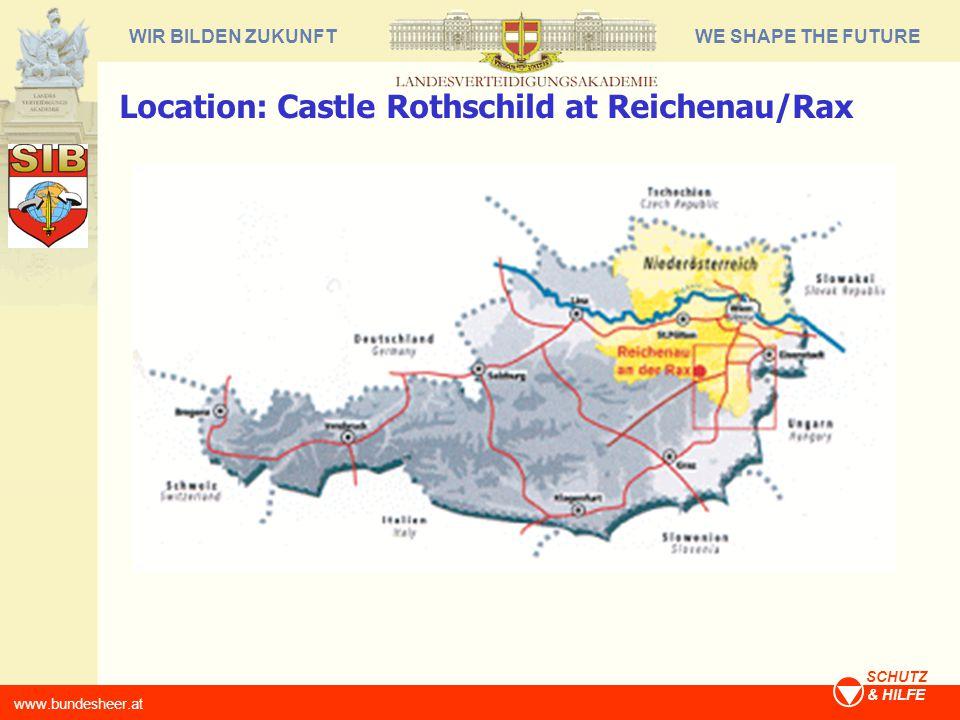 WE SHAPE THE FUTUREWIR BILDEN ZUKUNFT www.bundesheer.at SCHUTZ & HILFE Location: Castle Rothschild at Reichenau/Rax