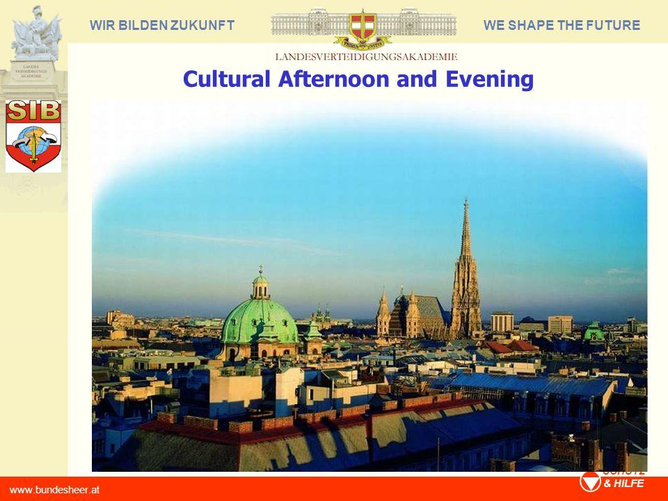 WE SHAPE THE FUTUREWIR BILDEN ZUKUNFT www.bundesheer.at SCHUTZ & HILFE Cultural Afternoon and Evening