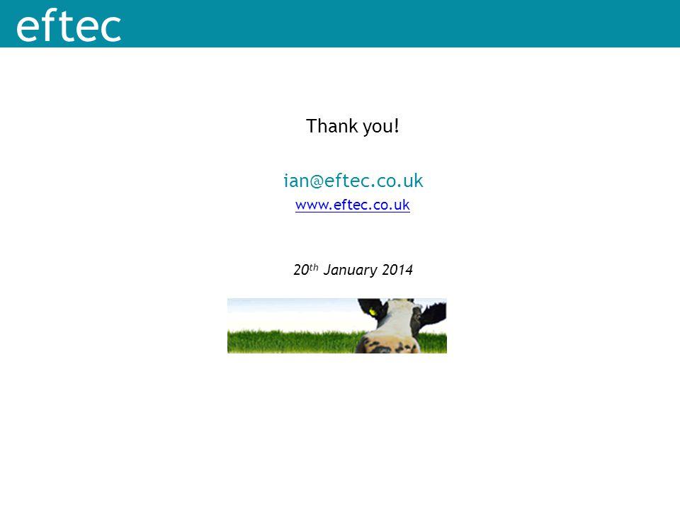eftec Thank you! ian@eftec.co.uk www.eftec.co.uk 20 th January 2014