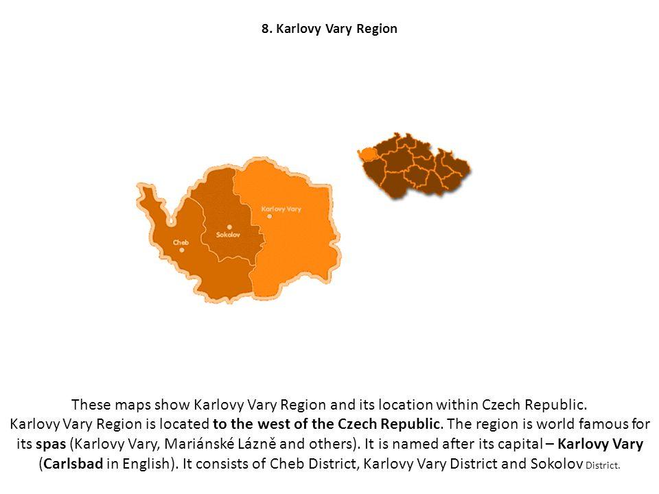 8.Karlovy Vary Region These maps show Karlovy Vary Region and its location within Czech Republic.
