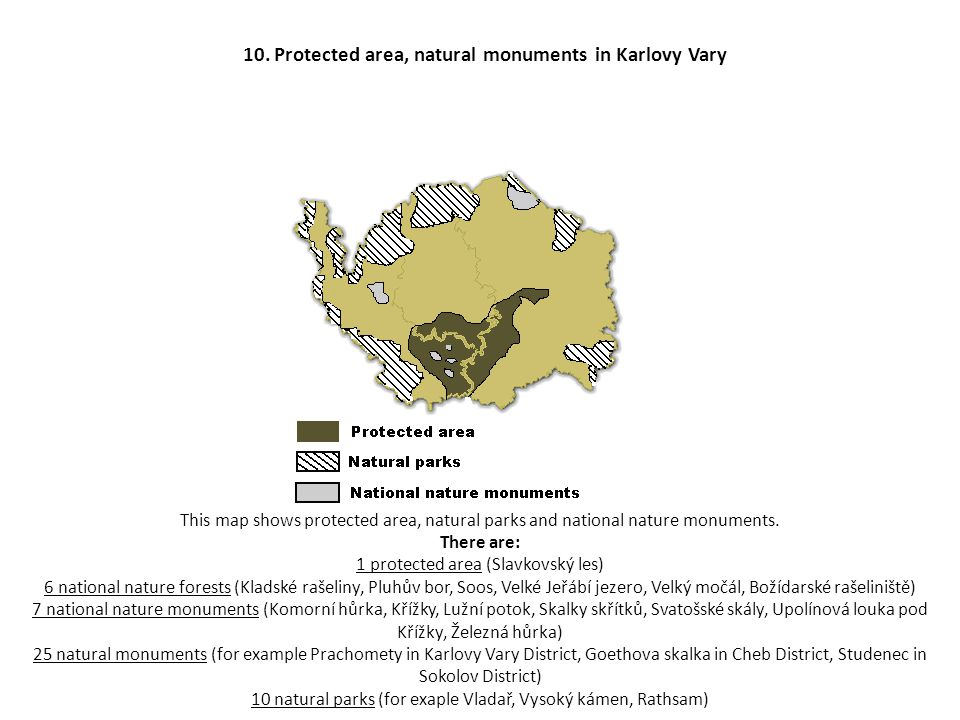 10. Protected area, natural monuments in Karlovy Vary This map shows protected area, natural parks and national nature monuments. There are: 1 protect