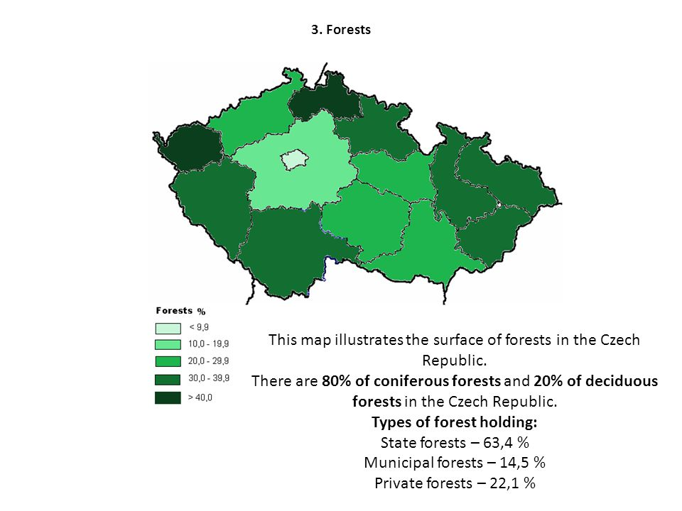 3.Forests This map illustrates the surface of forests in the Czech Republic.