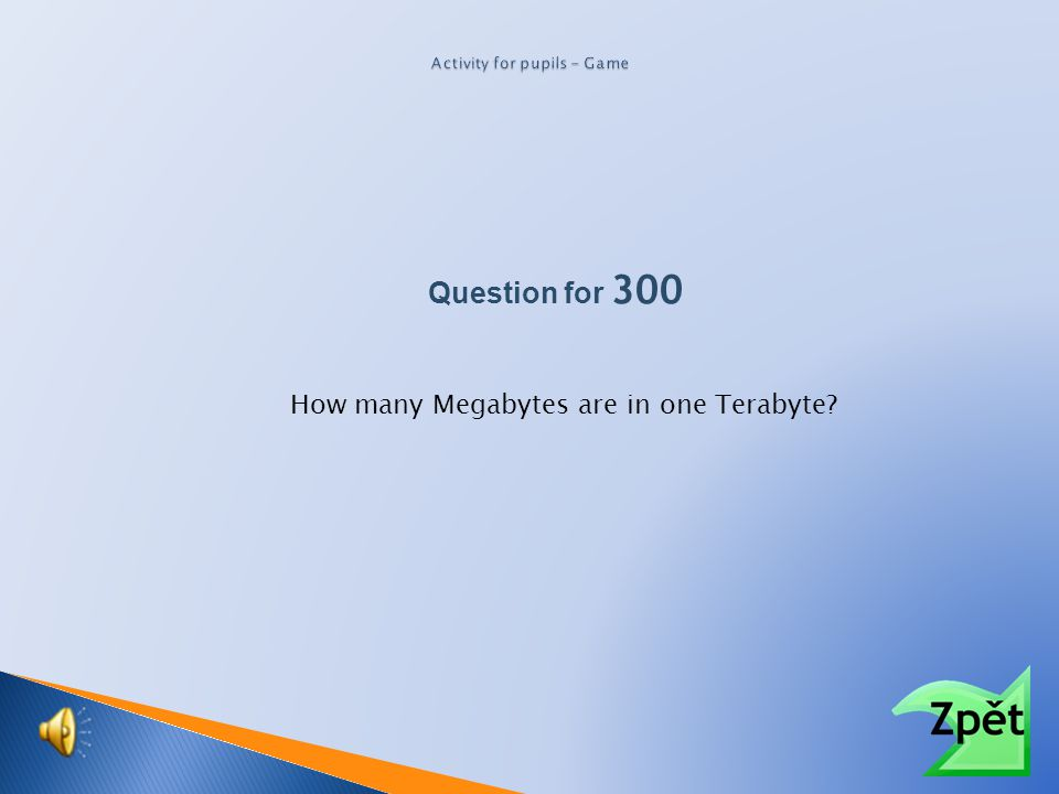 Question for 300 How many Megabytes are in one Gigabyte?