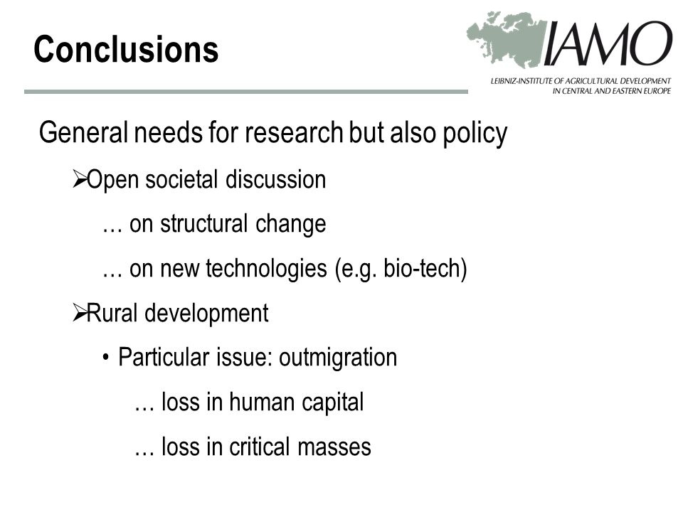 Conclusions General needs for research but also policy  Open societal discussion … on structural change … on new technologies (e.g.