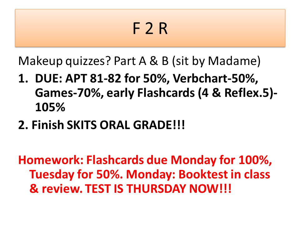 F 2 R Makeup quizzes.