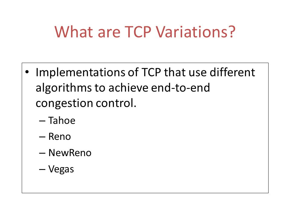 What are TCP Variations.