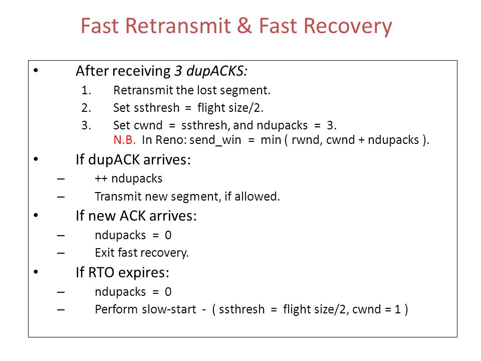 """Fast Recovery cwnd Slow StartCongestion Avoidance Time """"inflating"""" cwnd with dupACKs """"deflating"""" cwnd with a new ACK (initial) ssthresh new ACK fast-r"""