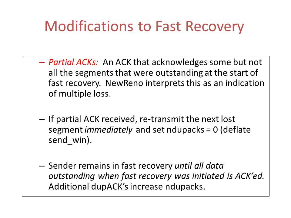 TCP Variation: TCP NewReno 3rd Improvement was TCP NewReno (1995) – Nagle's algorithm – Improved RTO calculation and back-off – AIMD congestion avoida