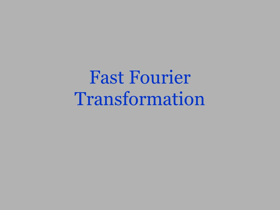 Fast Fourier Transformation