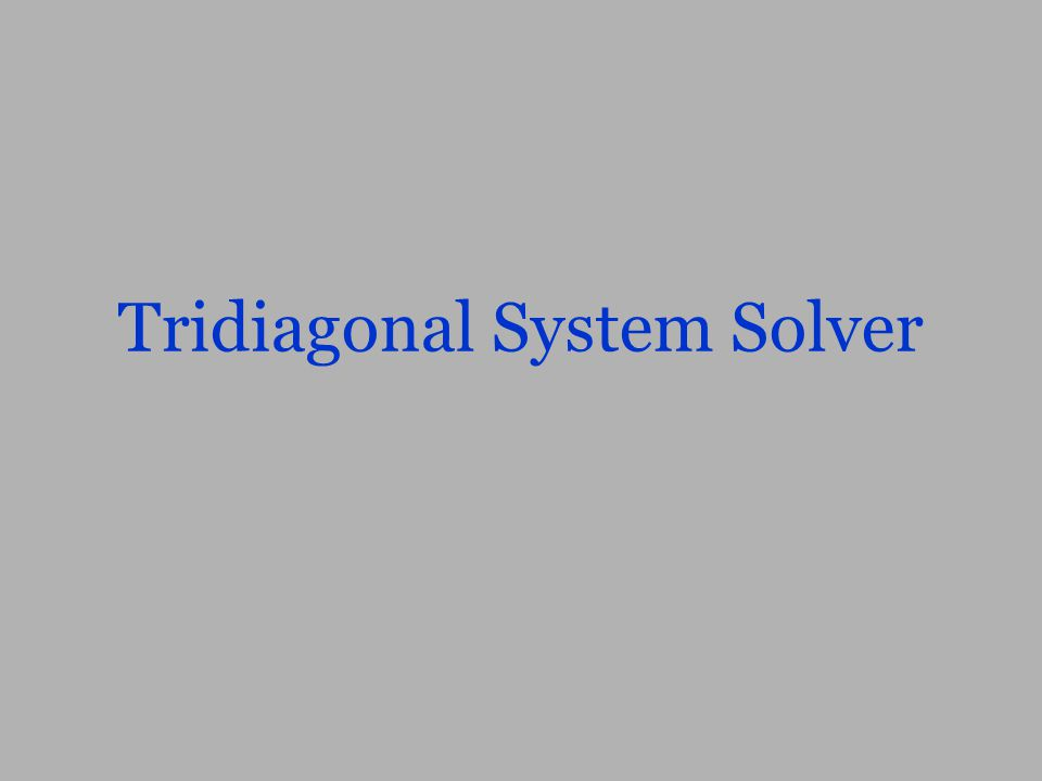 Tridiagonal System Solver