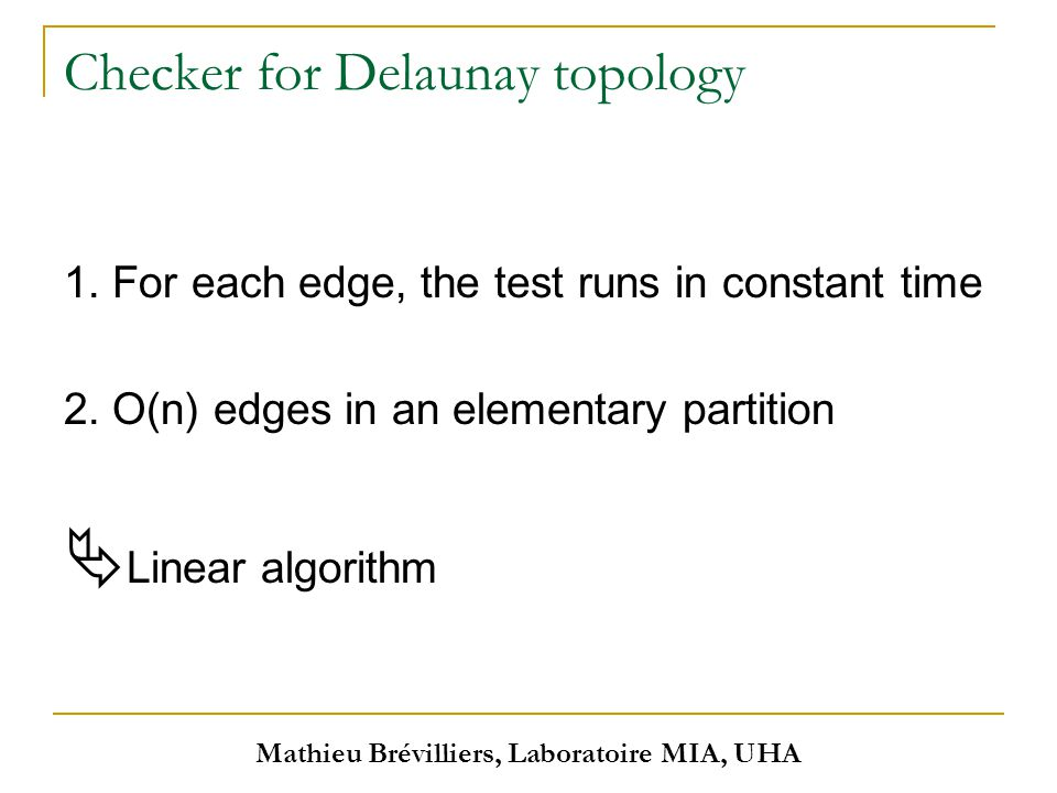 Mathieu Brévilliers, Laboratoire MIA, UHA Checker for Delaunay topology 1.