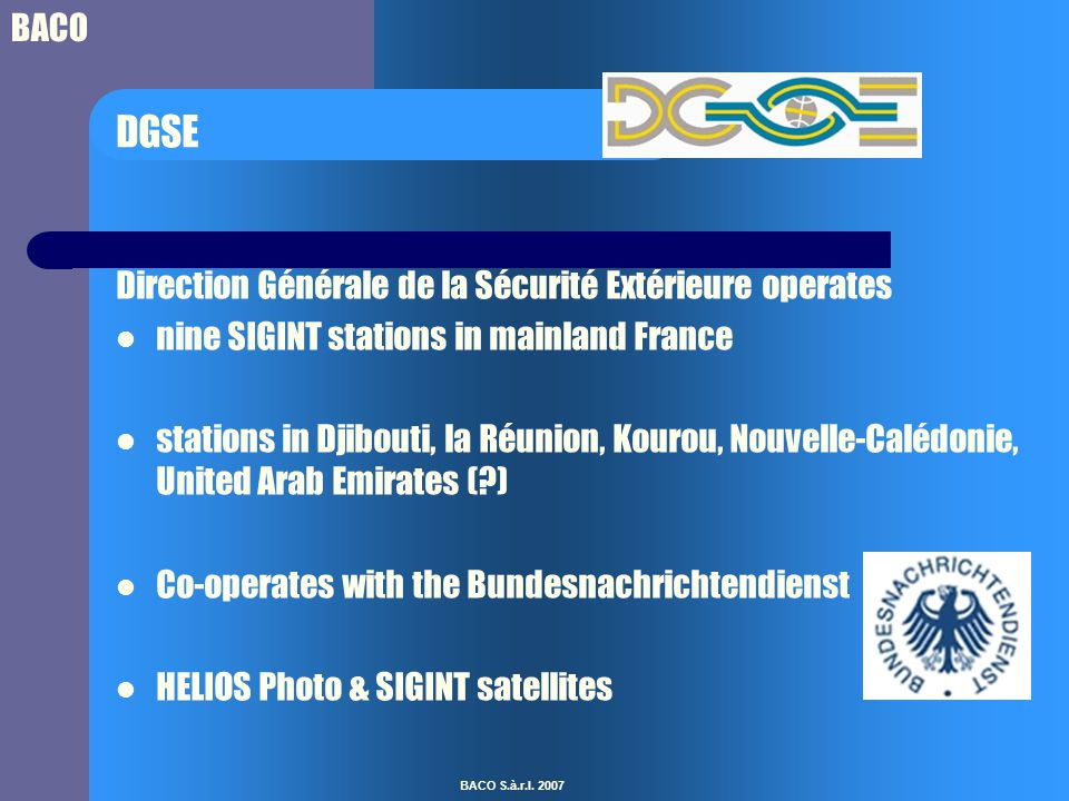 BACO BACO S.à.r.l. 2007 DGSE Direction Générale de la Sécurité Extérieure operates nine SIGINT stations in mainland France stations in Djibouti, la Ré