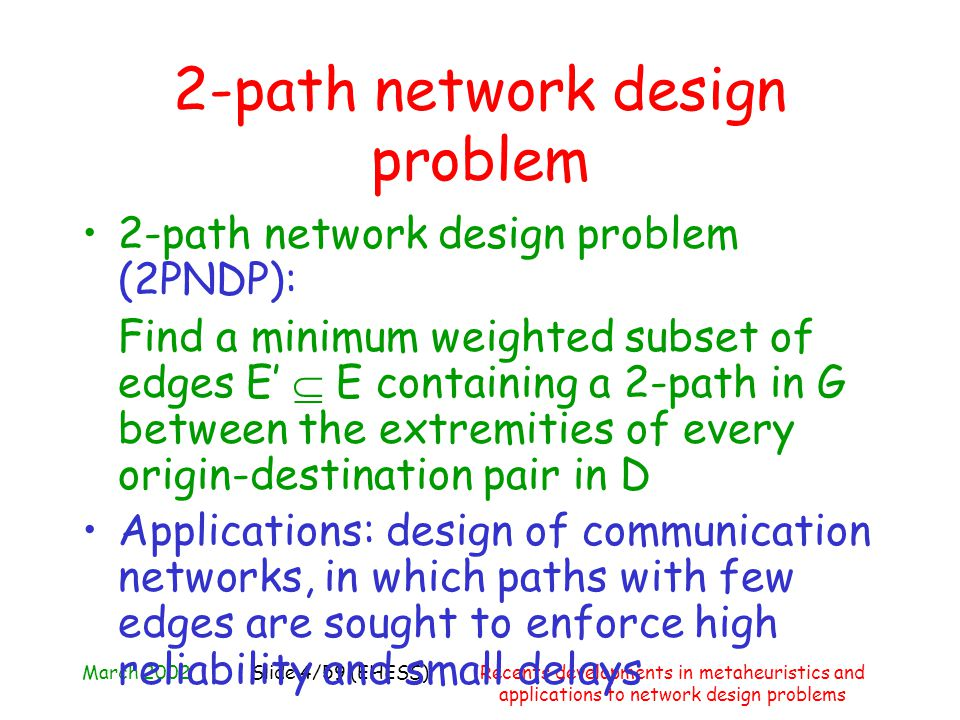 March 2002Recents developments in metaheuristics and applications to network design problems Slide 4/59 (EHESS) 2-path network design problem 2-path n
