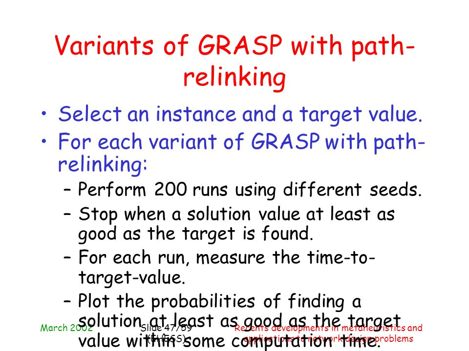 March 2002Recents developments in metaheuristics and applications to network design problems Slide 47/59 (EHESS) Variants of GRASP with path- relinkin