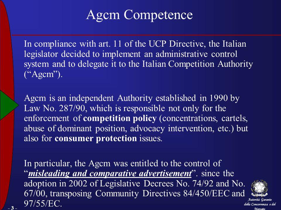 Autorità Garante della Concorrenza e del Mercato - 3 - Agcm Competence In compliance with art.