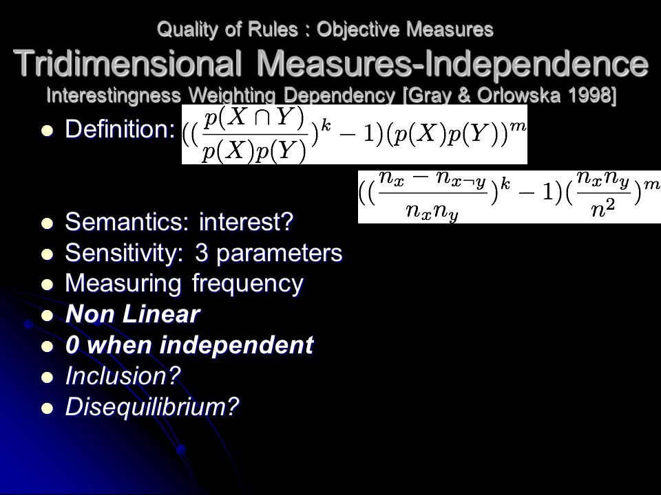 Tridimensional Measures-Independence Definition: Definition: Semantics: interest? Semantics: interest? Sensitivity: 3 parameters Sensitivity: 3 parame
