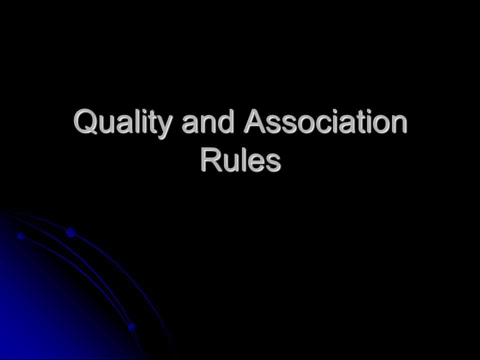 Quality and Association Rules