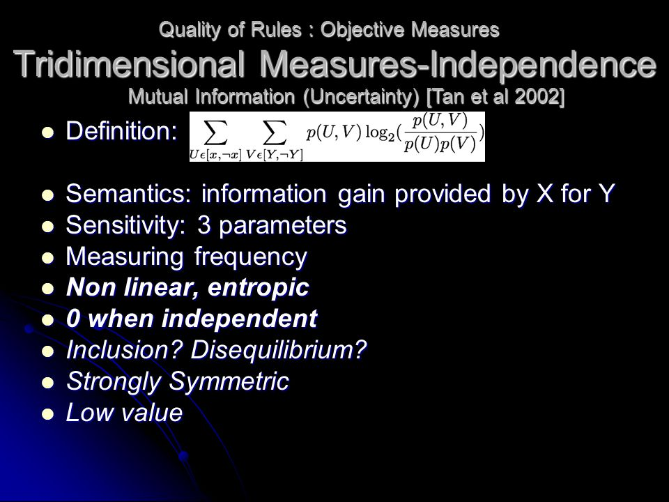 Tridimensional Measures-Independence Definition: Definition: Semantics: information gain provided by X for Y Semantics: information gain provided by X