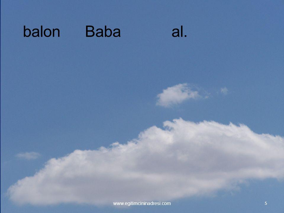 5 www.egitimcininadresi.com Bababalonal.