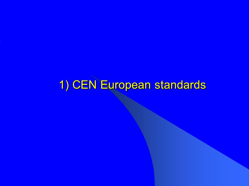 1) CEN European standards