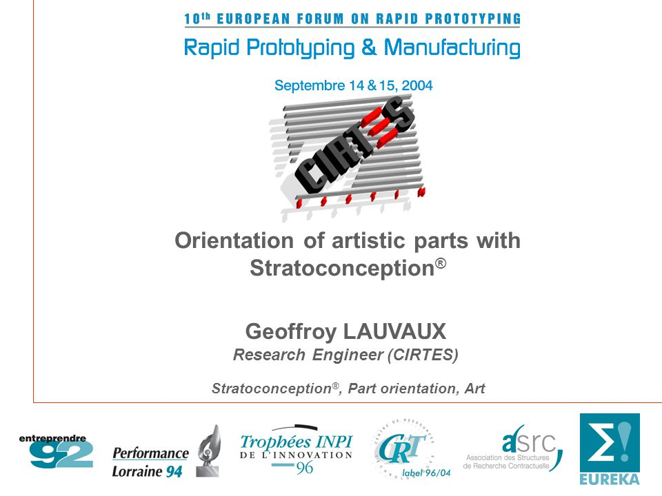 Geoffroy LAUVAUX Research Engineer (CIRTES) Orientation of artistic parts with Stratoconception ® Stratoconception ®, Part orientation, Art