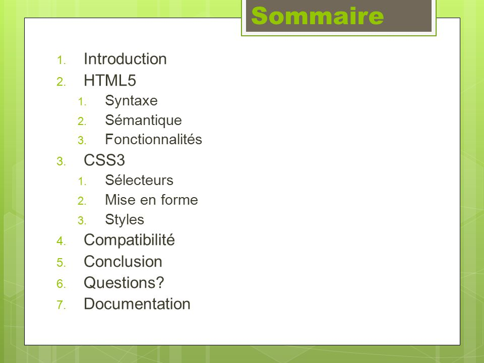 Sommaire 1. Introduction 2. HTML5 1. Syntaxe 2.