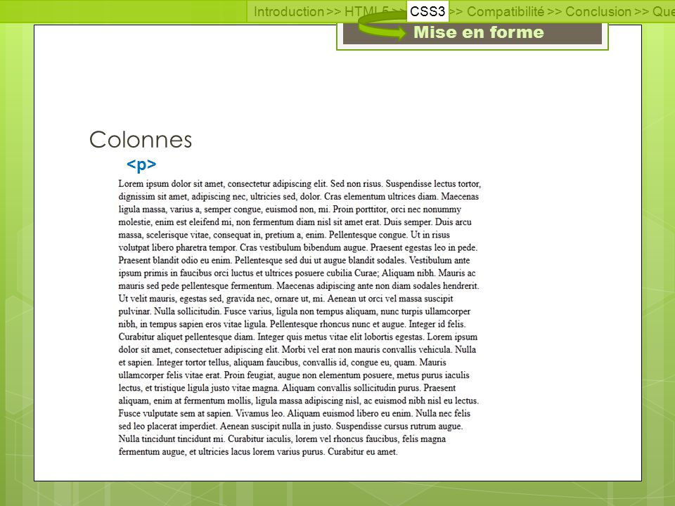 Introduction >> HTML5 >> CSS3 >> Compatibilité >> Conclusion >> Questions >> Documentation Mise en forme Colonnes