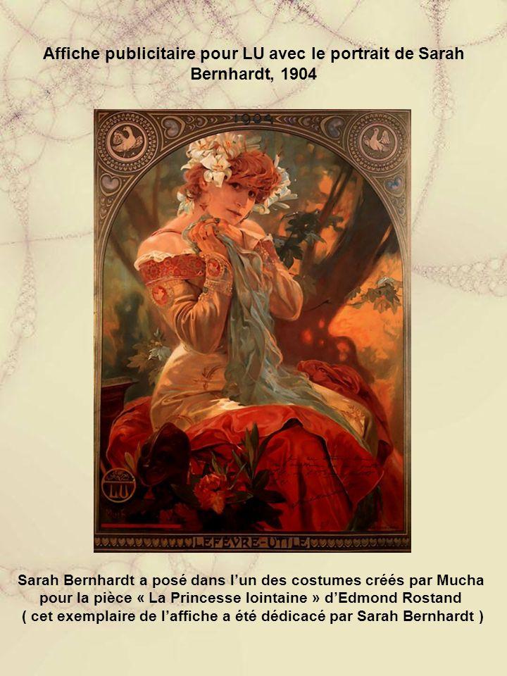 Affiche publicitaire pour LU avec le portrait de Sarah Bernhardt, 1904 Sarah Bernhardt a posé dans l'un des costumes créés par Mucha pour la pièce « La Princesse lointaine » d'Edmond Rostand ( cet exemplaire de l'affiche a été dédicacé par Sarah Bernhardt )