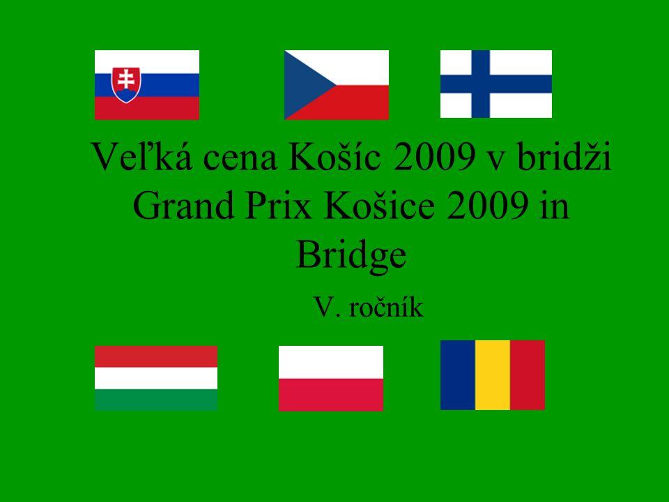 Veľká cena Košíc 2009 v bridži Grand Prix Košice 2009 in Bridge V. ročník