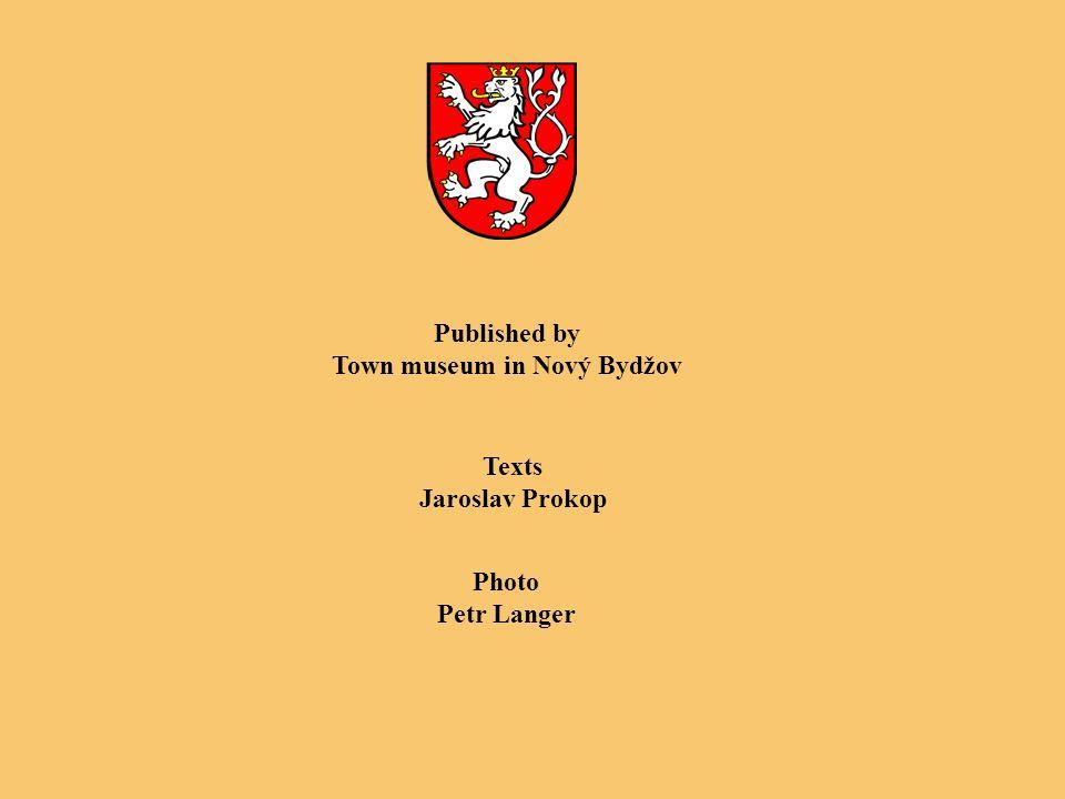 Published by Town museum in Nový Bydžov Texts Jaroslav Prokop Photo Petr Langer