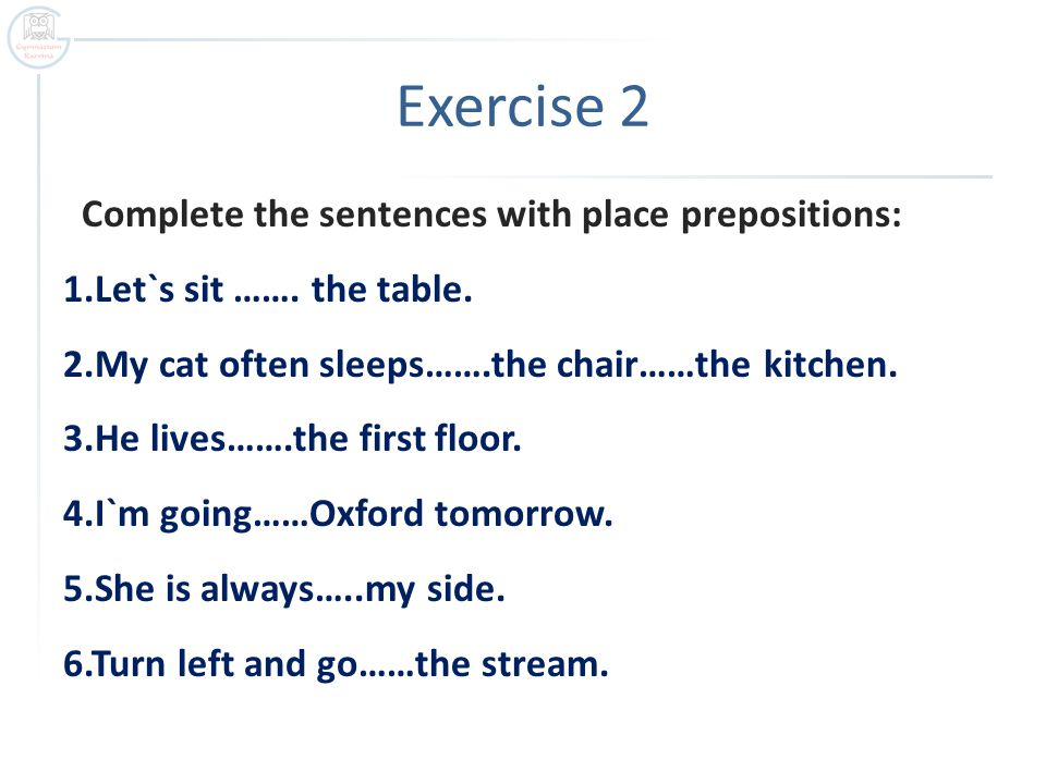 Complete the sentences with time prepositions: 1.I have been here……..September.