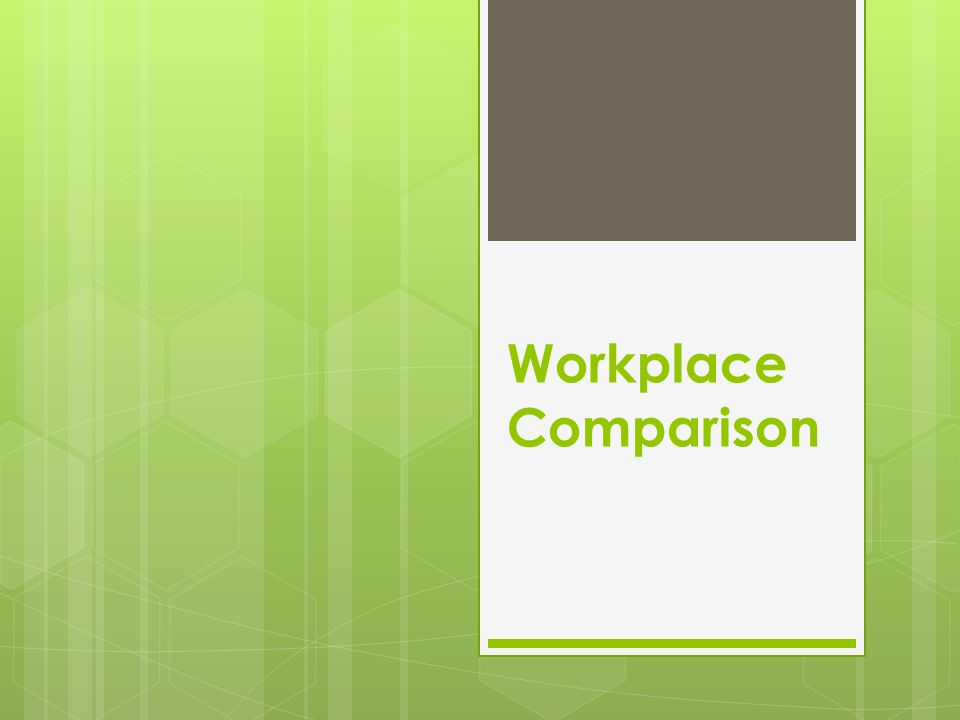 Workplace Comparison