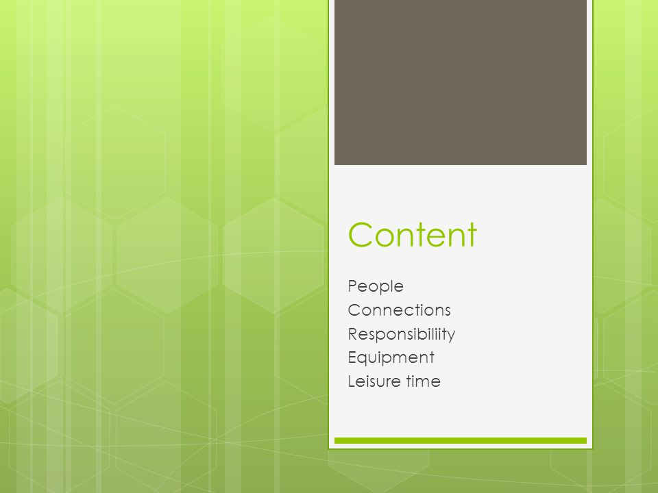 Content People Connections Responsibiliity Equipment Leisure time
