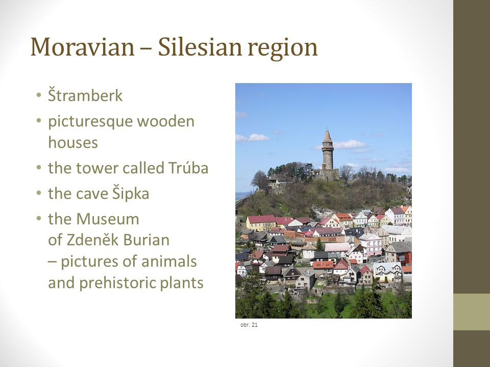 Moravian – Silesian region Štramberk picturesque wooden houses the tower called Trúba the cave Šipka the Museum of Zdeněk Burian – pictures of animals