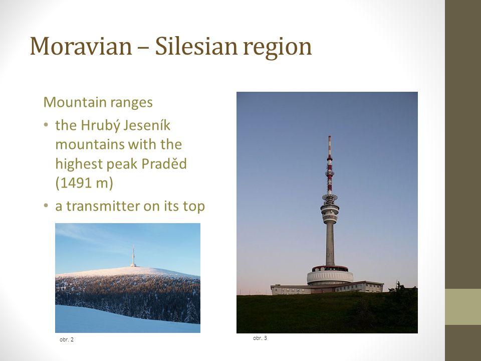 obr. 3 obr. 2 Mountain ranges the Hrubý Jeseník mountains with the highest peak Praděd (1491 m) a transmitter on its top Moravian – Silesian region