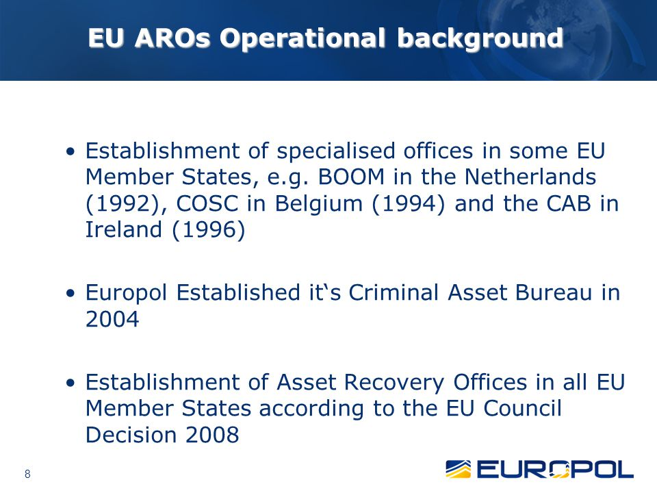 8 EU AROs Operational background Establishment of specialised offices in some EU Member States, e.g.