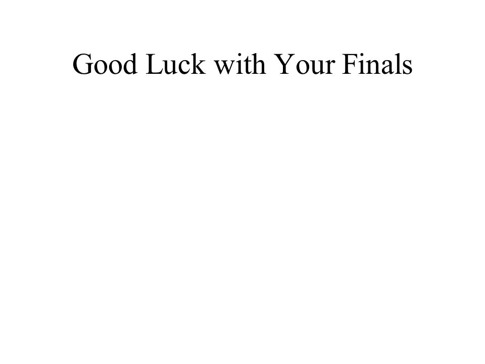 Good Luck with Your Finals